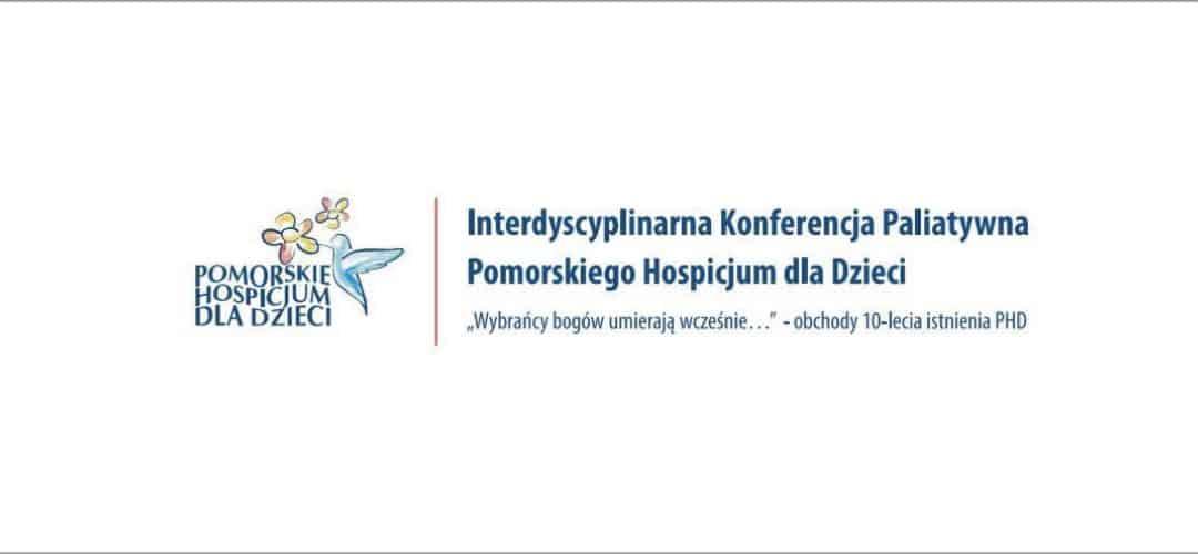 Interdyscyplinarna Konferencja Paliatywna Pomorskiego Hospicjum dla Dzieci