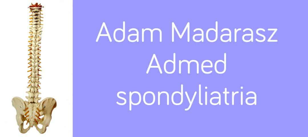 Adam Madarasz – spondyliatria – leczenie bólów kręgosłupa