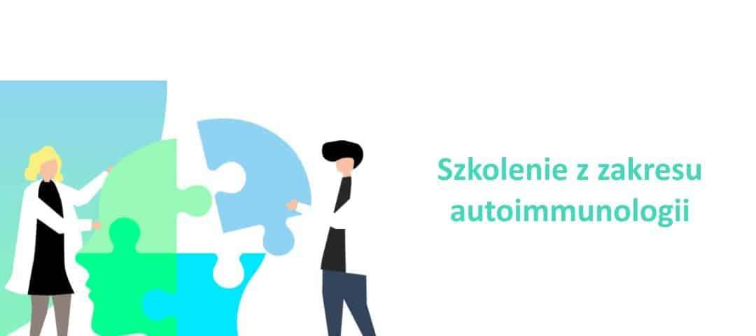 Autoimmunologia jako problem współczesnej medycyny – szkolenie