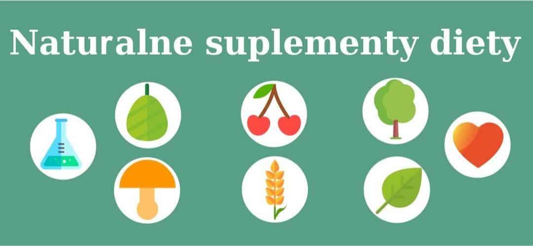 Naturalne suplementy diety – które wybierasz?